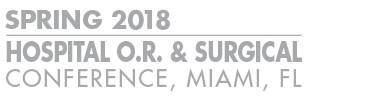 2017 Spring Hospital O.R. & Surgical Conference